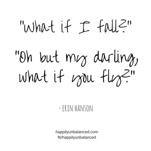 What if I fall?But what if you fly?