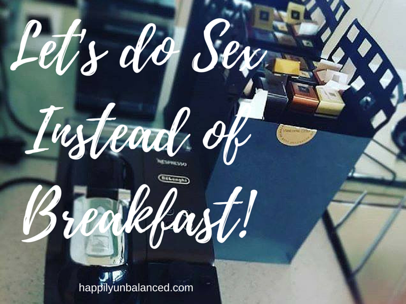 I Chose Sex Over Breakfast